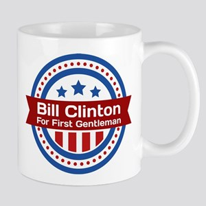 Bill Clinton For First Gentleman Mugs