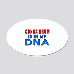Conga drums Is In My DNA 20x12 Oval Wall Decal