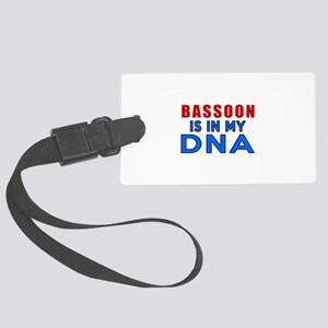 bassoon Is In My DNA Large Luggage Tag