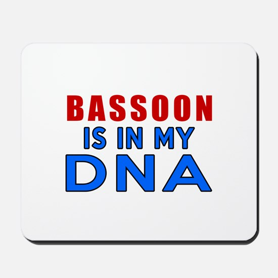 bassoon Is In My DNA Mousepad