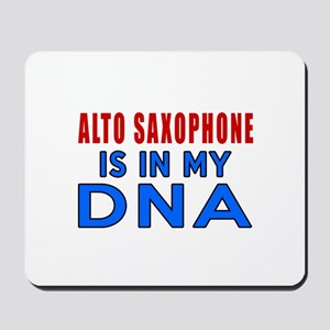 Alto Saxophone Is In My DNA Mousepad