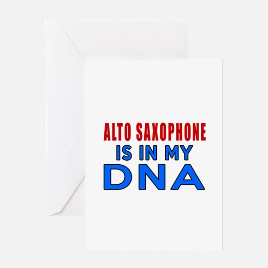 Alto Saxophone Is In My DNA Greeting Card