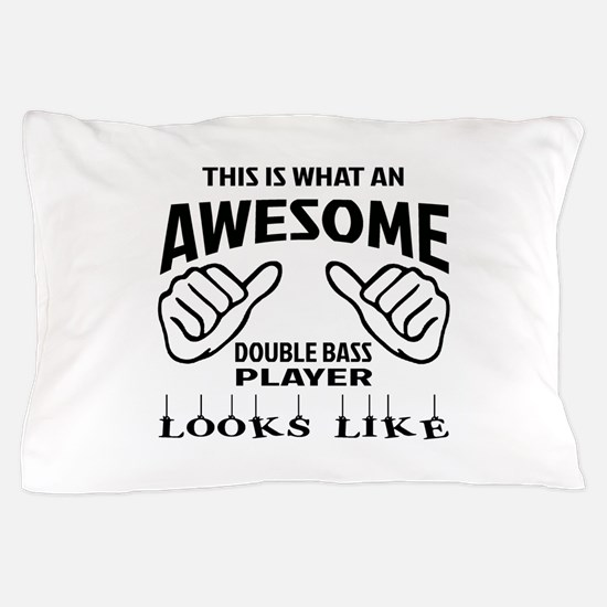 This is what an awesome Double Bass pl Pillow Case