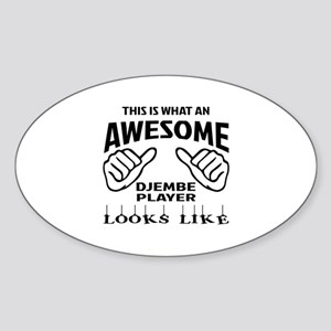 This is what an awesome djembe play Sticker (Oval)