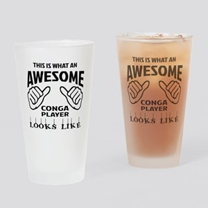 This is what an awesome conga playe Drinking Glass