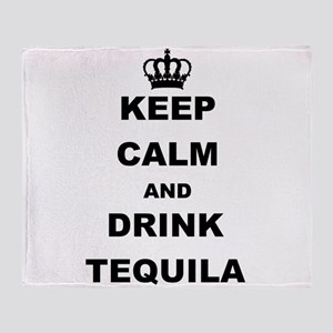 KEEP CALM AND DRINK TEQUILA Throw Blanket
