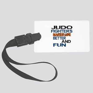 Judo Fighters Makes Life Better Large Luggage Tag