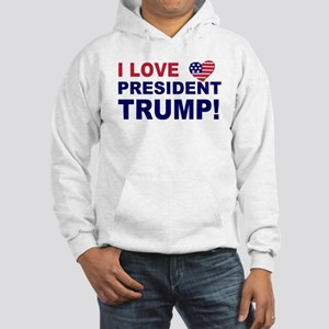 I Love President Trump Hooded Sweatshirt