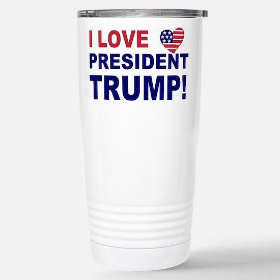 I Love President Trump Stainless Steel Travel Mug