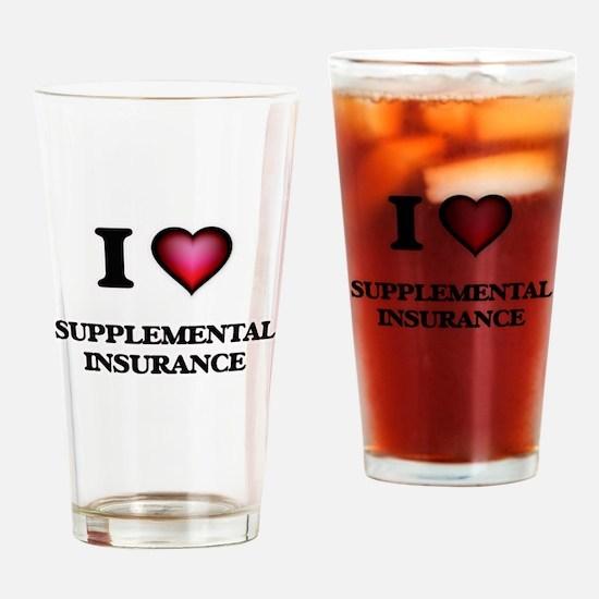 I love Supplemental Insurance Drinking Glass