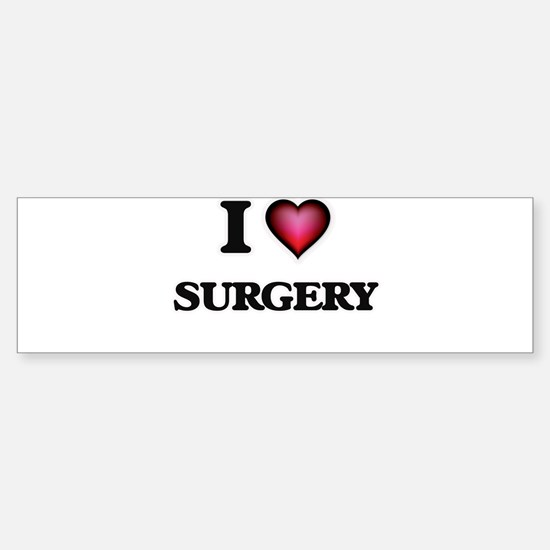 I love Surgery Bumper Bumper Bumper Sticker