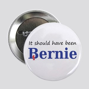 "It should have been Bernie 2.25"" Button"