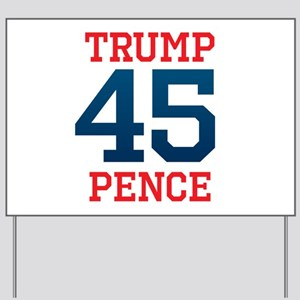 Trump Pence 45 Yard Sign