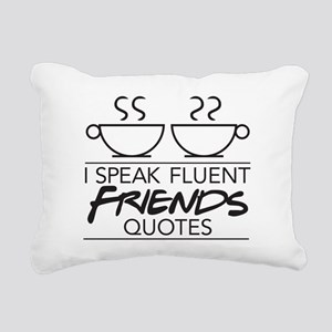 I Speak Friends Quotes Rectangular Canvas Pillow
