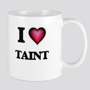 I love Taint Mugs