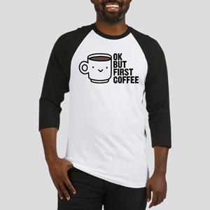 Ok, but first coffee. Baseball Jersey
