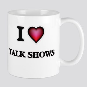 I love Talk Shows Mugs