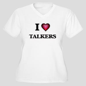 I love Talkers Plus Size T-Shirt