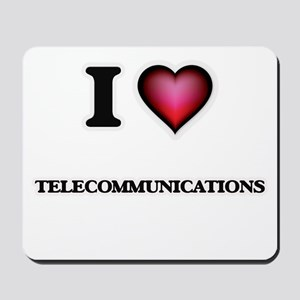 I love Telecommunications Mousepad