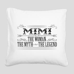 Mimi The Legend... Square Canvas Pillow