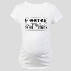 Godmother The Legend... Maternity T-Shirt