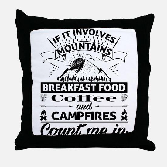 If it involves mountains... Throw Pillow