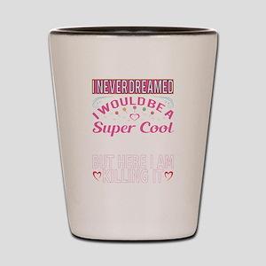 Super Cool Aunt... Shot Glass