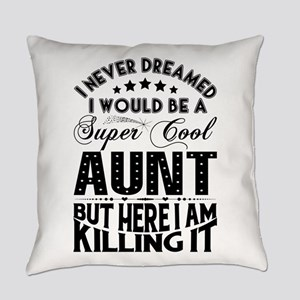 Super Cool Aunt... Everyday Pillow