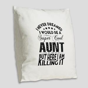 Super Cool Aunt... Burlap Throw Pillow