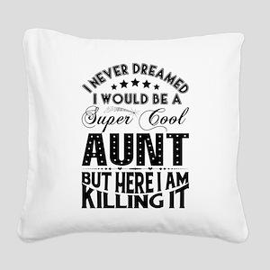 Super Cool Aunt... Square Canvas Pillow