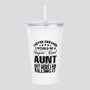 Super Cool Aunt... Acrylic Double-wall Tumbler