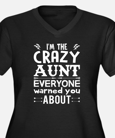 I am the Crazy Aunt!! Plus Size T-Shirt