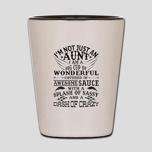 I AM NOT JUST AN AUNT! Shot Glass