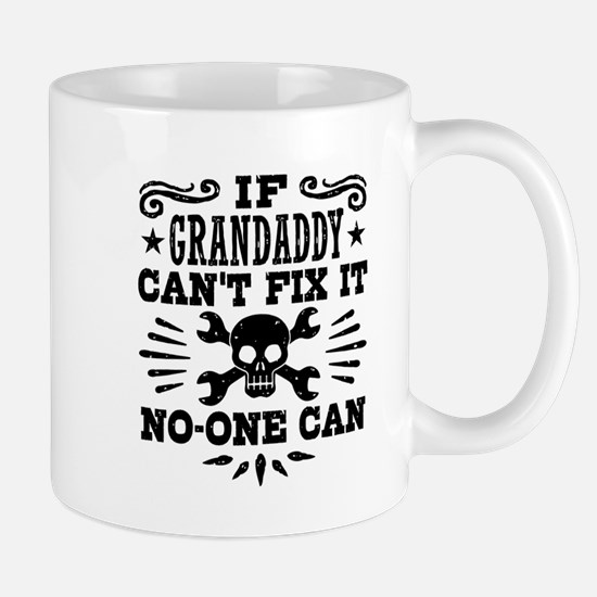 If Grandaddy Can't Fix It No One Can Mug