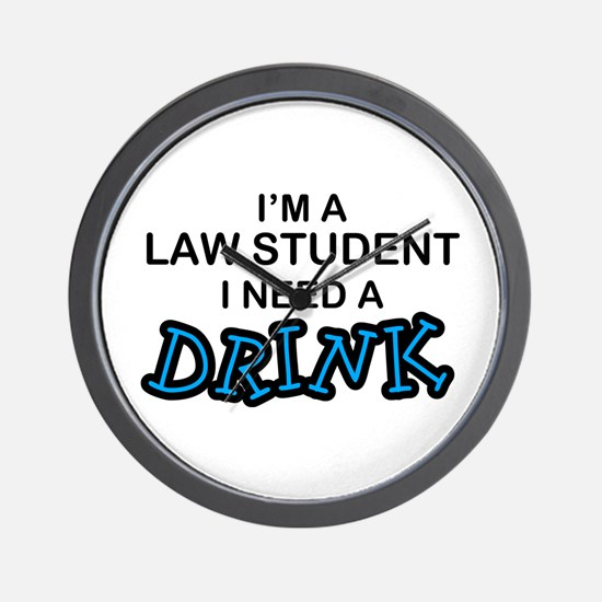 Law Student Need a Drink Wall Clock