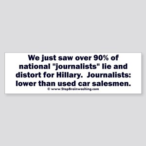 Most Journalists Lied for Hillary Sticker (Bumper)