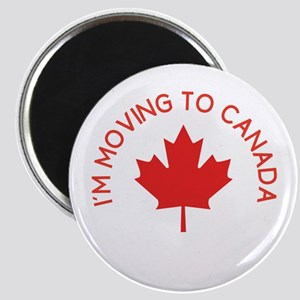 I'm moving to Canada Magnets