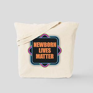 Newborn Lives Matter Tote Bag