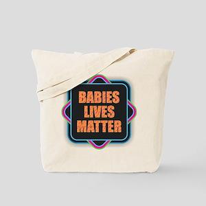 Babies Lives Matter Tote Bag