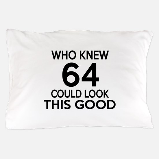 Who Knew 64 Could Look This Good Pillow Case