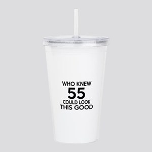 Who Knew 55 Could Look Acrylic Double-wall Tumbler