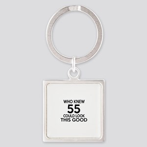 Who Knew 55 Could Look This Good Square Keychain
