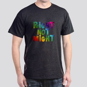 Right not Might Dark T-Shirt