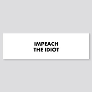 Impeach The Idiot Bumper Sticker
