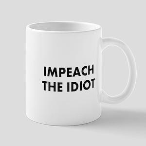 Impeach The Idiot Mugs