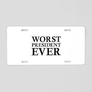 Worst President Ever Aluminum License Plate