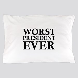 Worst President Ever Pillow Case