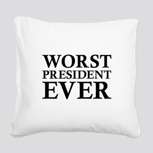 Worst President Ever Square Canvas Pillow