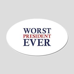 Worst President Ever 22x14 Oval Wall Peel