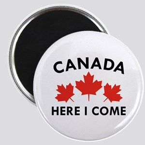 Canada Here I Come Magnet